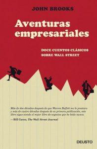 Aventuras empresariales: Doce cuentos clásicos sobre Wall Street – John Brooks [ePub & Kindle]