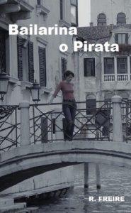 Bailarina o pirata (Salir del armario) – R. Freire [ePub & Kindle]