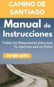 Camino de Santiago. Manual de Instrucciones: Todas las respuestas para que Tú Camino sea un éxito – Sergio Soto [ePub & Kindle]