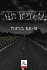 Carne Ibérica S.A. – Francisco Merchán [ePub & Kindle]