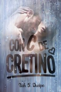 Con C de Cretino – Liah S. Queipo [ePub & Kindle]