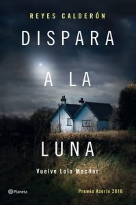Dispara a la luna – Reyes Calderón [ePub & Kindle]