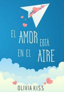 El amor está en el aire – Olivia Kiss [ePub & Kindle]
