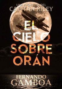 El cielo sobre Orán (Las aventuras del Capitán Riley) – Fernando Gamboa [ePub & Kindle]