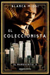 El coleccionista (El manuscrito nº 2) – Blanca Miosi [ePub & Kindle]