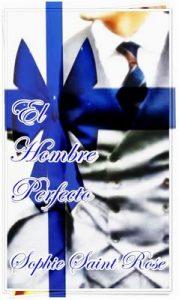 El hombre perfecto – Sophie Saint Rose [ePub & Kindle]