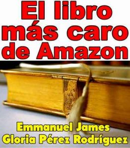El libro más caro de Amazon – Emmanuel James, Gloria Pérez Rodríguez [ePub & Kindle]