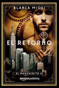 El retorno (El manuscrito nº 3) – Blanca Miosi [ePub & Kindle]