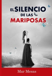 El silencio de las mariposas – Mar Mesas [ePub & Kindle]