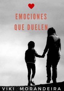 Emociones que Duelen: Gestionar el dolor con inteligencia emocional – Viki Morandeira [ePub & Kindle]
