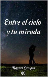 Entre el cielo y tu mirada – Raquel Campos [ePub & Kindle]