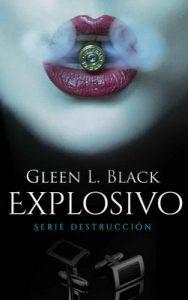 Explosivo (Serie Destrucción nº 1) – Gleen L. Black [ePub & Kindle]
