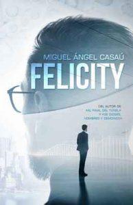 Felicity – Miguel Ángel Casaú [ePub & Kindle]