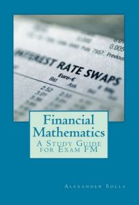 Financial Mathematics: A Study Guide for Exam FM – Alexander Solla [English] [ePub & Kindle]