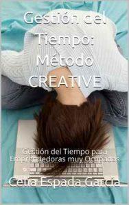 Gestión del Tiempo: Método CREATIVE: Gestión del Tiempo para Emprendedoras muy Ocupadas (Emprender con Alma nº 2) – Celia Espada García [ePub & Kindle]