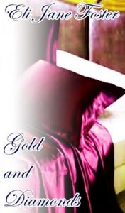 Gold and Diamonds – Eli Jane Foster [ePub & Kindle]