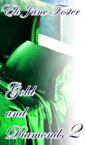 Gold and Diamonds II – Eli Jane Foster [ePub & Kindle]