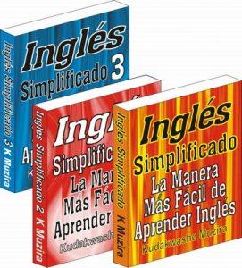 Inglés Simplificado 1, 2 & 3: La Manera Más Fácil de Aprender Inglés – Kudakwashe Muzira [ePub & Kindle]