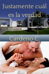 Justamente cuál es la verdad (Hogar) – Cardeno C. [ePub & Kindle]