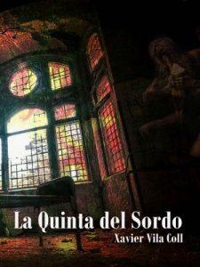 La Quinta del Sordo (Relato) – Xavier Vila Coll [ePub & Kindle]