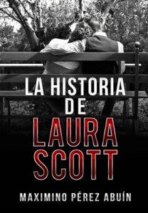 La historia de Laura Scott – Maximino Pérez Abuin [ePub & Kindle]