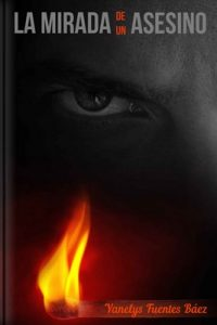 La mirada de un asesino – Yanelys Fuentes Báez [ePub & Kindle]