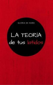 La teoría de tus latidos – Gloria De Haro [ePub & Kindle]