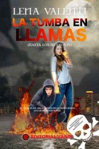 La tumba en llamas: Hasta los Huesos IV – Lena Valenti [ePub & Kindle]