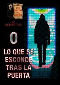 Lo que se esconde tras la puerta (Los relatos del horror nº 0) – Alberto Ortiz [ePub & Kindle]