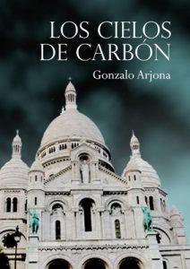 Los cielos de carbón – Gonzalo Arjona [ePub & Kindle]