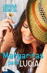 Margaritas para Lucía – Lorena Doncel [ePub & Kindle]