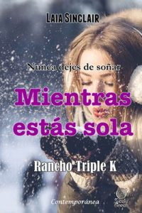 Mientras estás sola (Rancho Triple K nº 3) – Laia Sinclair [ePub & Kindle]