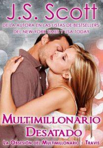 Multimillonario Desatado (La Obsesión del Multimillonario~Travis) Libro 5 – J. S. Scott, Marta Molina Rodriguez [ePub & Kindle]