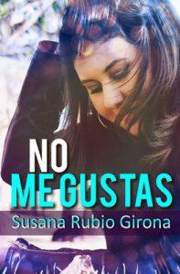 No me gustas – Susana Rubio Girona [ePub & Kindle]