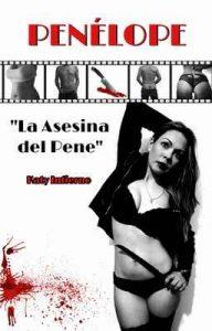 Penélope: la asesina del pene – Katy Infierno [ePub & Kindle]