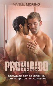 Prohibido: Romance Gay de Oficina con el Ejecutivo Agresivo: Volume 1 – Manuel Moreno [ePub & Kindle]
