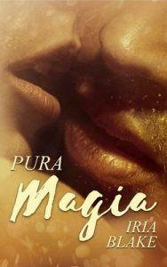 Pura Magia (Saga Amigos Club Darkness nº 2) – Iria Blake [ePub & Kindle]