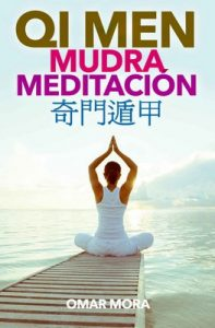 Qi Men Mudra Meditacion (Qi Men Meditacion nº 3) – Omar Mora [ePub & Kindle]