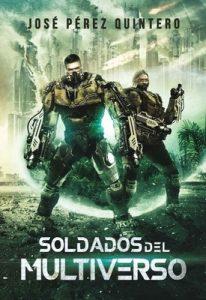 Soldados del Multiverso (Guerras del Multiverso nº 1) – José Pérez Quintero [ePub & Kindle]