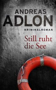 Still ruht die See (Nordsee-Krimi 4) – Andreas Adlon [ePub & Kindle] [German]
