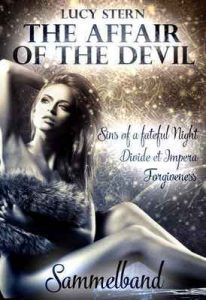 The Affair of the Devil: Sammelband: Sins of a fateful Night, Divide et Impera, Forgiveness (Devil Reihe) – Lucy Stern [ePub & Kindle] [German]