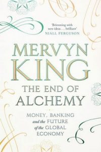 The End of Alchemy: Money, Banking and the Future of the Global Economy – Mervyn King [ePub & Kindle] [English]