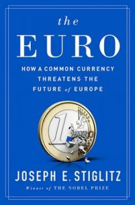 The Euro: How a Common Currency Threatens the Future of Europe – Joseph E. Stiglitz [ePub & Kindle]