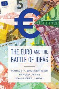 The Euro and the Battle of Ideas – Markus K. Brunnermeier, Harold James,  Jean-Pierre Landau [ePub & Kindle]