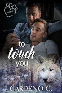 To Touch You: A Vampire Shifter Gay Romance (Mates Collection Book 4) – Cardeno C. [ePub & Kindle] [English]