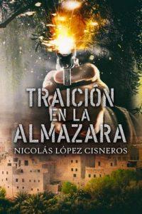 """Traición en la almazara: maldito """"Oro Verde"""" – Nicolas Lopez Cisneros [ePub & Kindle]"""