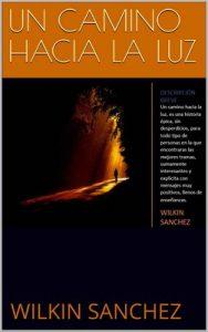 Un camino hacia la luz – Wilkin Sanchez [ePub & Kindle]