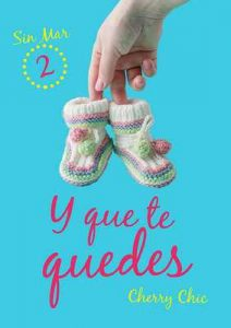 Y que te quedes (Sin Mar nº 2) – Cherry Chic [ePub & Kindle]