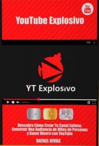 YouTube Explosivo: Descubre Cómo Crear Tu Canal Exitoso, Construir una Audiencia de Miles de Personas y Ganar Mucho Dinero con YouTube – Rafael Rivas [ePub & Kindle]