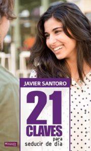 21 Claves para Seducir de Día – Javier Santoro [ePub & Kindle]